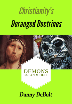 Christianity's Deranged Doctrines